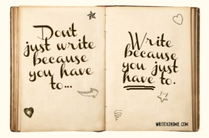 Write-because-you-have-to